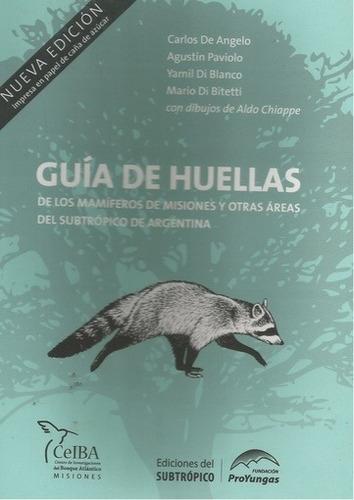 guía de huellas de los mamíferos de misiones y otras áreas d