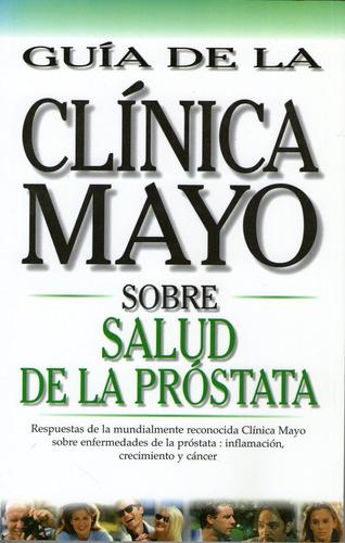 guía de la clínica mayo sobre salud de la próstata