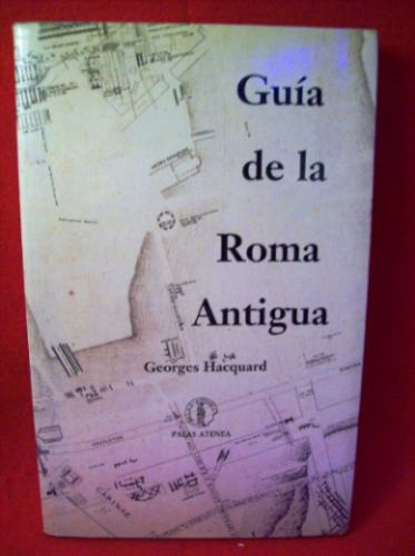 guia de la roma antigua georges hacquard editor palas atenea