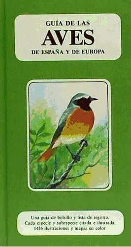 guía de las aves de españa y de europa(libro zoología)