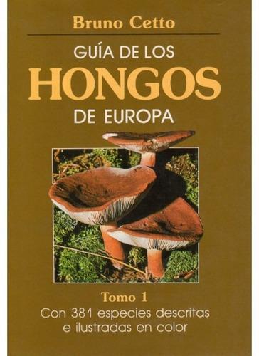 guía de los hongos de europa. tomo i(libro botánica)