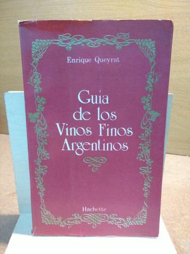guía de los vinos finos argentinos. enrique queyrat.