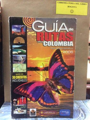 guía de rutas por colombia 2006. turismo