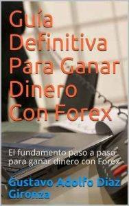 guía definitiva para ganar dinero con forex-pdf
