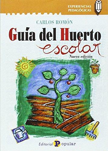 guía del huerto escolar (experiencias pedagógic envío gratis