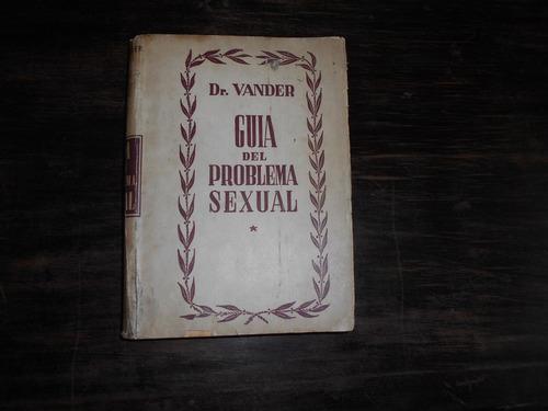 guía del problema sexual.                        dr. vander.