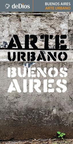 guía mapa arte urbano buenos aires. de dios guías de viaje.