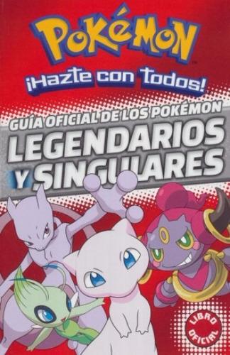 guia oficial de los pokemon legendarios y singulares - nuevo