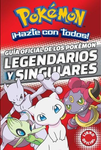guía oficial de los pokémon legendarios y singulares(libro i