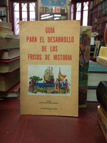 guía para el desarrollo de los frisos de historia