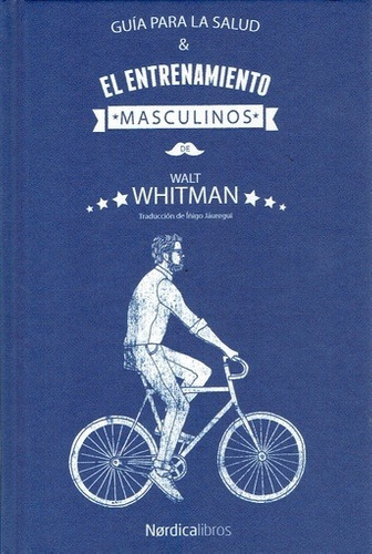 guía para la salud y el entrenamiento masculinos - walt whit