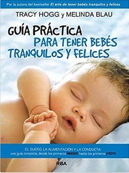 guía para tener bebés tranquilos y felices. tracy hogg, blau