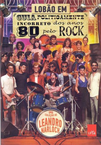 guia politicamente incorreto anos 80 pelo rock livro lobão