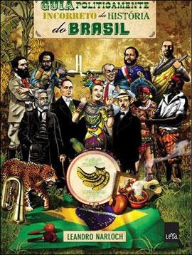 guia politicamente incorreto da historia do brasil