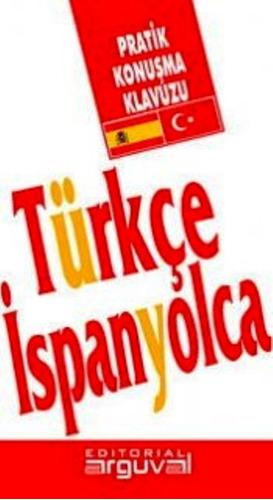guía práctica de conversación turco - español, arguval
