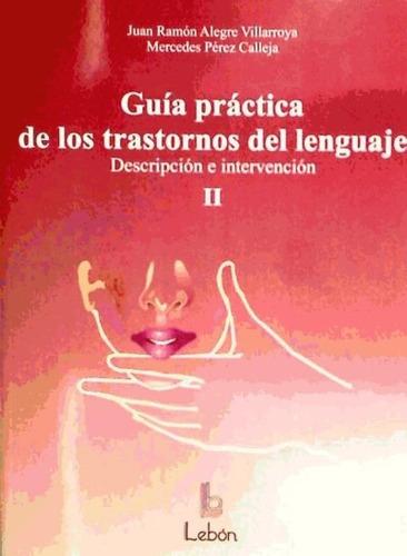guía práctica de los trastornos del lenguaje: descripción e