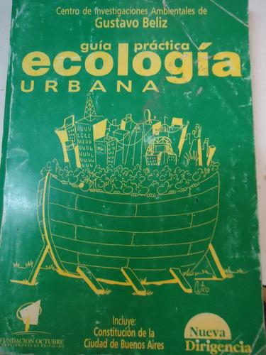guia practica ecologia urbana - gustavo beliz