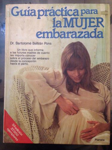 guía práctica para la mujer embarazada dr. bartolomé beltrán