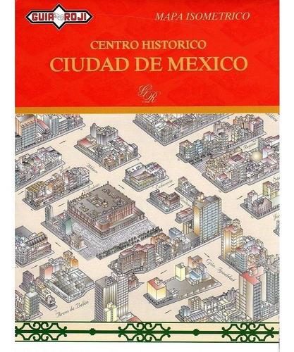 guia roji mapa isometrico centro historico de mexico