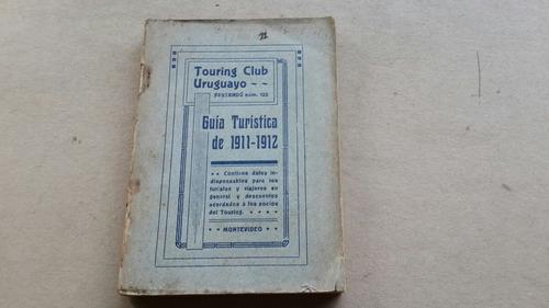 guía turística de 1911 -1912 touring club uruguayo