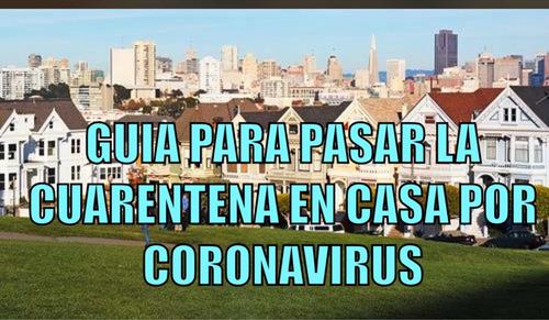 guía y recomendaciones para la cuarentena del coronavirus
