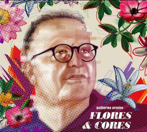 guilherme arantes cd flores e cores 2017 lacrado