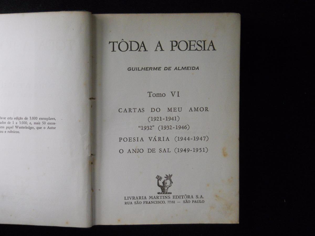 Guilherme De Almeida Tôda A Poesia Tomo Vi