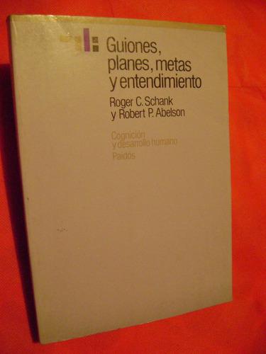 guiones, planes, metas y entendimiento - roger c. shank