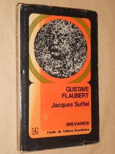 gustave flaubert - jacques suffel (tapa dura)