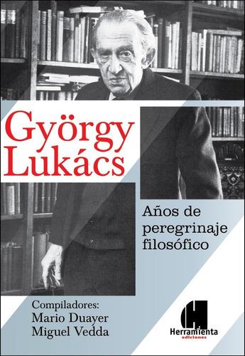 gyorgy lukacs - años de peregrinaje filosófico