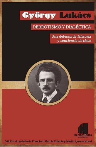 gyorgy lukács - derrotismo y dialéctica - ed. herramienta