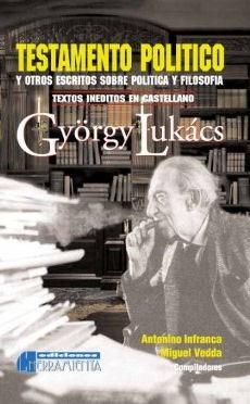 györgy lukács. testamento político - inéditos en castellano