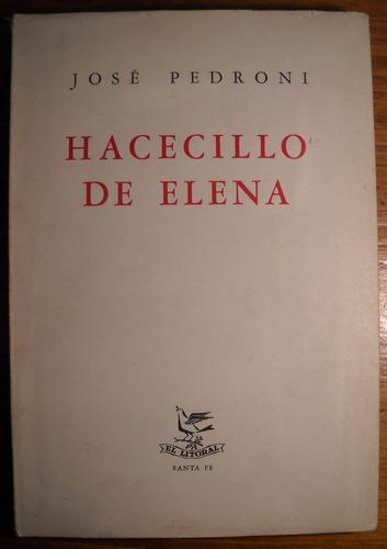 hacecillo de elena jose pedroni primera edicion 1955 poesia
