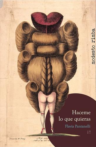 haceme lo que quieras - cuentos - flavia pantanelli