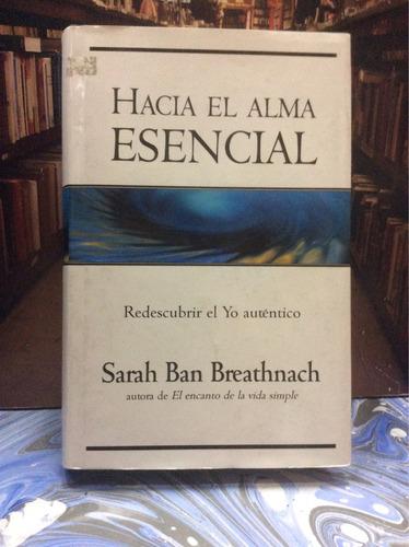 hacía el alma esencial - sarah ban breathnach