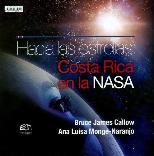 hacia las estrellas: costa rica en la nasa / to the stars: c