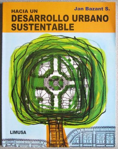 hacia un desarrollo urbano sustentable - limusa