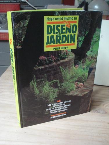 haga usted mismo su diseño de jardín -  peter mchoy