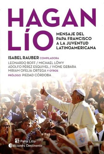 hagan lio . mensaje del papa francisco a la juventud latinoa