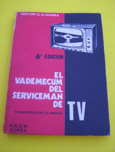 h.algarra 6° edicion-vademecum-serviceman-tv-est/ muy bueno