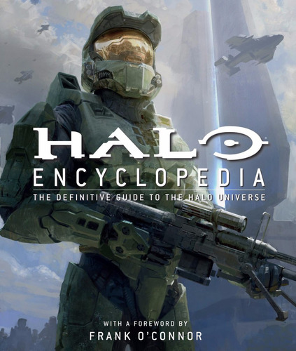 halo encyclopedia: la guía definitiva al universo de halo