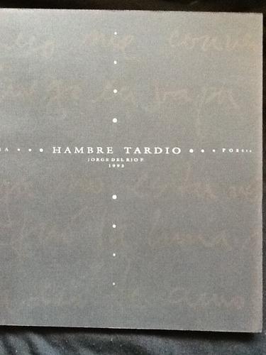 hambre tardío - jorge del río - 1993 - obra escasa