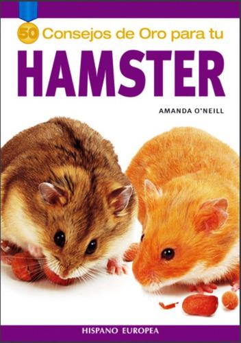 hamster 50 consejos de oro, amanda o'neill, hispano europea