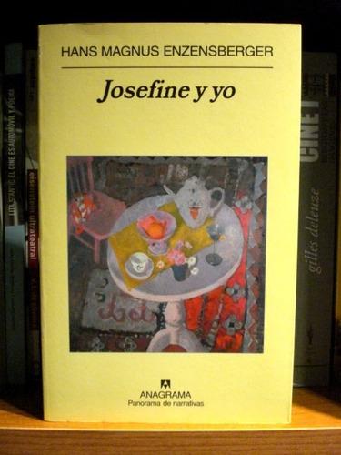 hans magnus enzensberger, josefine y yo - ed. anagrama - l06