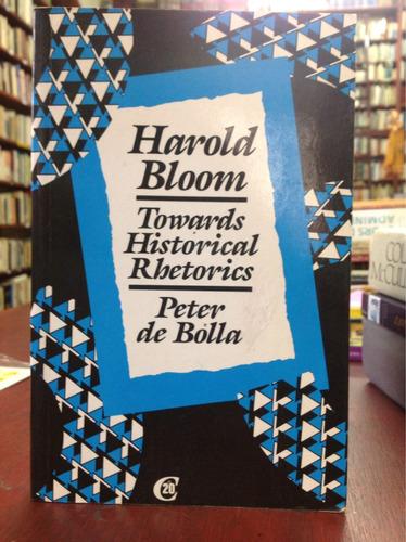 harold bloom. hacía retóricas históricas. en inglésingles