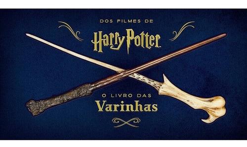 harry potter: o livro das varinhas - 1ª ed.