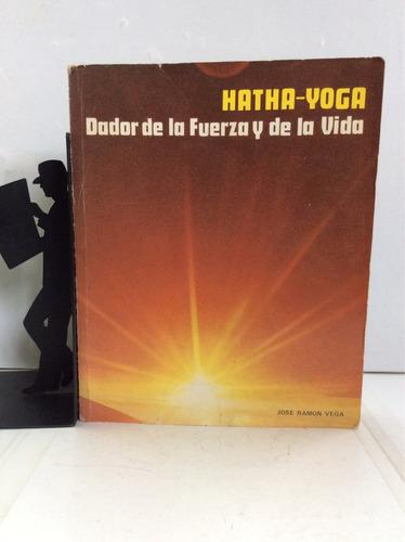 hatha-yoga, dador de la fuerza y de la vida, josé ramón vega