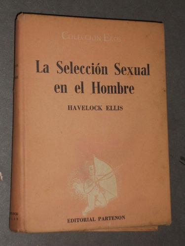 havelock ellis. la selección sexual en el hombre.