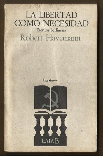 havemann r.: la libertad como necesidad filosofía política