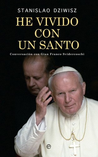 he vivido con un santo(libro novela y narrativa extranjera)